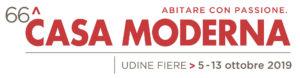 66^ Casa Moderna, Udine Fiere, 5 – 13 ottobre 2019